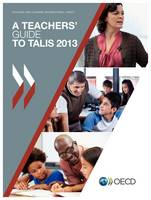 A teachers' guide to TALIS 2013: Teaching and Learning International Survey - TALIS (Paperback)