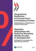 Geographical distribution of financial flows to developing countries 2015: disbursements, commitments, country indicators 2009-2013 (Paperback)