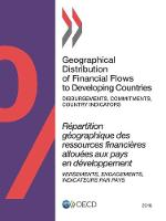 Geographical distribution of financial flows to developing countries 2016: disbursements, commitments, country indicators 2010-2014 (Paperback)