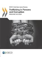 Trafficking in persons and corruption: breaking the chain - OECD public governance reviews (Paperback)