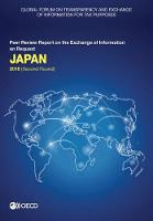 Japan 2018 (second round) - Global Forum on Transparency and Exchange of Information for Tax Purposes peer reviews (Paperback)