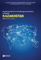 Kazakhstan 2018 (second round) - Global Forum on Transparency and Exchange of Information for Tax Purposes peer reviews (Paperback)