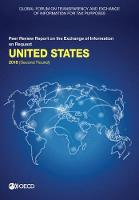 United States 2018 (second round) - Global Forum on Transparency and Exchange of Information for Tax Purposes peer reviews (Paperback)