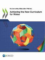 Achieving the new curriculum for Wales - Implementing education policies (Paperback)