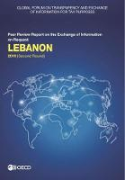 Lebanon 2019 (second round) - Global Forum on Transparency and Exchange of Information for Tax Purposes peer reviews (Paperback)