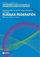 Russian Federation 2021 (second round, phase 1) - Global Forum on Transparency and Exchange of Information for Tax Purposes peer reviews (Paperback)