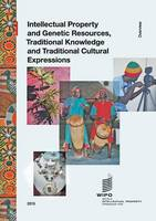 Intellectual Property and Genetic Resources, Traditional Knowledge and Traditional Cultural Expressions (Paperback)