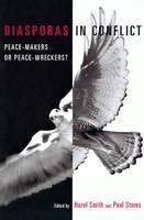Diasporas in Conflict: Peacemakers or Peace Wreckers? (Paperback)