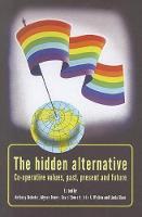 The hidden alternative: co-operative values, past, present and future (Paperback)
