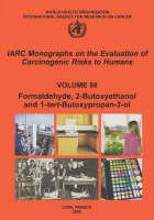 Formaldehyde, 2-Butoxyethanol and 1-Tert-Butoxy-2-Propanol: IARC Monographs on the Evaluation of Carcinogenic Risks to Human - IARC Monographs v. 88 (Paperback)