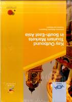 Key outbound tourism markets in South-East Asia: Indonesia, Malaysia, Singapore, Thailand and Vietnam (Paperback)