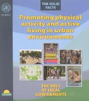 Promoting Physical Activity and Active Living in Urban Environments: The Role of Local Governments, the Solid Facts (Paperback)