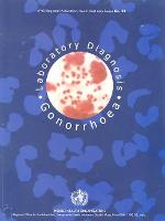 Laboratory Diagnosis of Gonorrhoea - WHO Regional Publications, South-East Asia Series No. 33 (Paperback)