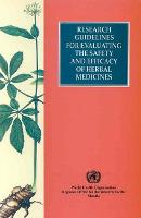 Research Guidelines for Evaluating the Safety and Efficacy of Herbal Medicines (Paperback)