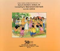 Health Worker's Manual on Counselling for Maternal and Child Health - Western Pacific Education in Action No. 15 (Paperback)