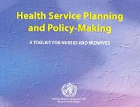 Health Service Planning and Policy-Making: A Toolkit for Nurses and Midwives (Paperback)