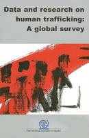 Data and Research on Human Trafficking, a Global Survey (Paperback)