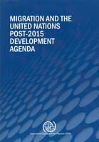 Migration and the United Nations post-2015 development agenda (Paperback)