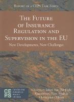 The Future of Insurance Regulation and Supervision in the EU: New Developments, New Challenges (Paperback)