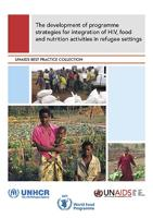 The Development of Programme Strategies for Integration of HIV, Food and Nutrition Activities in Refugee Settings (Paperback)