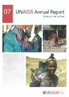 Unaids Annual Report 2007: Knowing Your Epidemic - Unaids Publication (Paperback)