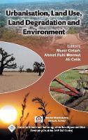 Urbanisation, Land Use, Land Degradation and Environment/Nam S&T Centre (Hardback)