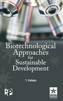 Biotechnological Approaches for Sustainable Development (Hardback)