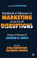 Handbook of Advances in Marketing in an Era of Disruptions: Essays in Honour of Jagdish N. Sheth (Hardback)