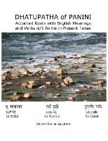 Dhatupatha of Panini: Accented Roots with English Meanings and Verbs iii/1 forms in Present Tense (Hardback)