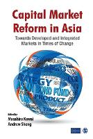 Capital Market Reform in Asia: Towards Developed and Integrated Markets in Times of Change (Paperback)