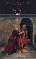 The Two Noble Kinsmen, King John & Richard II