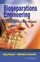 Bioseparation Engineering: A Comprehensive DSP Volumen (Paperback)
