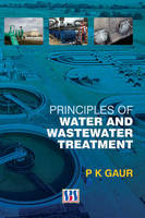 Principles of Water & Wastewater Treatment (Hardback)