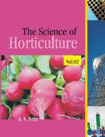 The Science of Horticulture: Volume 2 (Hardback)