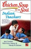 Chicken Soup for the Soul: Indian Teachers (Paperback)