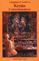 A Beginner's Guide to Krsna Consciousness (Paperback)