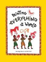 Painting Everything in the World (Hardback)