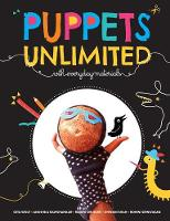 Puppets Unlimited: With Everyday Materials (Hardback)