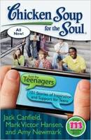 Chicken Soup for the Soul Just for Teenagers: 101 Stories of Inspiration and Support for Teens (Paperback)
