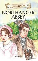Northanger Abbey-Om Illustrated Classics