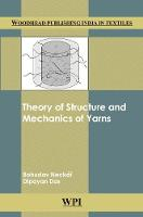 Theory of Structure and Mechanics of Yarns - Woodhead Publishing India in Textiles (Hardback)