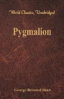 Pygmalion (World Classics, Unabridged) (Paperback)