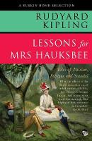 Lessons for Mrs Hauksbee: Tales of Passion, Intrigue and Scandal - Ruskin Bond Selection RBS001 (Paperback)