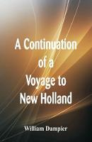 A Continuation of a Voyage to New Holland (Paperback)