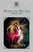 Homer and His Age - Throne Classics (Paperback)