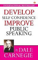 Develop Self Confidence Improve Public Speacking (Paperback)