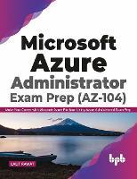 Microsoft Azure Administrator Exam Prep (AZ-104)