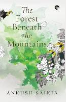 The Forest Beneath the Mountains (Paperback)