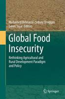 Global Food Insecurity: Rethinking Agricultural and Rural Development Paradigm and Policy (Hardback)