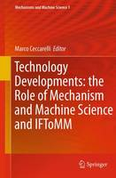 Technology Developments: the Role of Mechanism and Machine Science and IFToMM - Mechanisms and Machine Science 1 (Paperback)